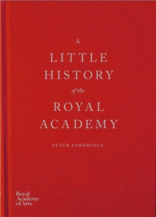 A Little History of the Royal Academy, Hardback Book