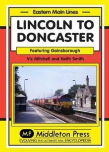 Lincoln to Doncaster : Via Gainsborough, Hardback Book