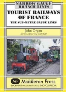 Tourist Railways of France : The Sub-Metre Gauge Lines, Hardback Book
