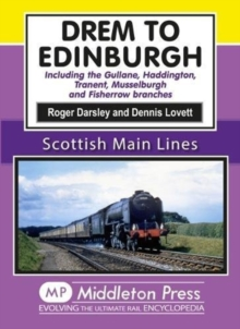 Drem to Edinburgh : Including Gullane, Haddington, Tranent, Musselburgh and Fisherrow Branches, Hardback Book