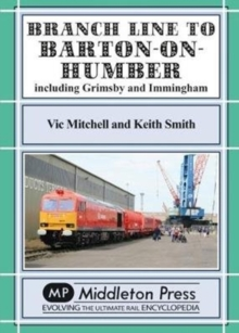 Branch Lines North Of Grimsby : including Immingham., Hardback Book
