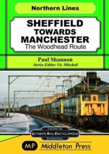 Sheffield Towards Manchester : The Woodhead Route, Hardback Book