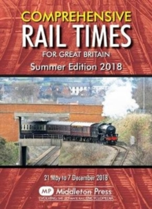 Comprehensive Rail Times For Great Britain. : Summer Edition 2018, Paperback / softback Book