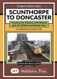 Scunthorpe To Doncaster : including The Isle Of Axholme Joint Railway plus Witton & Elsham., Hardback Book