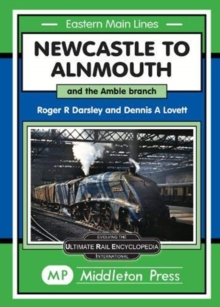 Newcastle To Alnmouth. : and the Amble Branch., Hardback Book