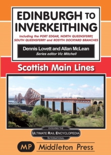 Edinburgh To Inverkeithing. : including The Port Edgar, North Queensferry And Rosyth Dockyard Branches., Hardback Book