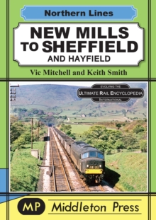 New Mills To Sheffield : And Hayfield, Hardback Book