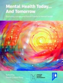 Mental Health Today... and Tomorrow: Exploring Current and Future Trends in Mental Health Care, Paperback Book
