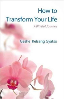 How to Transform Your Life : A Blissful Journey, Paperback Book