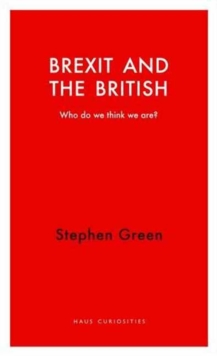 Brexit and the British : Who Do We Think We are?, Paperback / softback Book