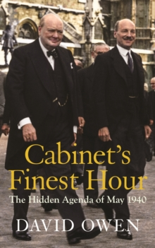 Cabinet's Finest Hour : The Hidden Agenda of May 1940, Paperback Book