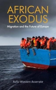 African Exodus : Mass Migration and the Future of Europe, Paperback Book