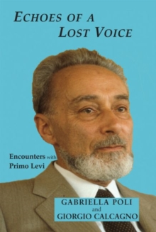 Echoes of a Lost Voice : Encounters with Primo Levi, Hardback Book