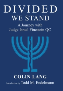 Divided We Stand : A Journey with Judge Israel Finestein QC, Hardback Book