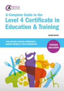 A Complete Guide to the Level 4 Certificate in Education and Training, PDF eBook