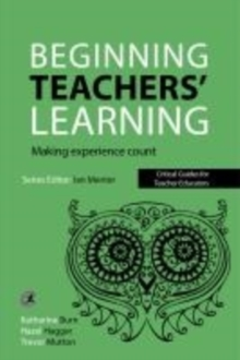 Beginning Teachers' Learning : Making experience count, Paperback / softback Book