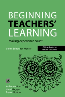Beginning Teachers' Learning : Making experience count, EPUB eBook