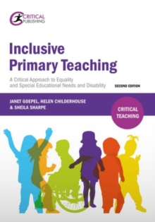 Inclusive Primary Teaching : A Critical Approach to Equality and Special Educational Needs and Disability, Paperback Book