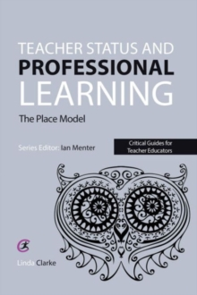 Teacher Status and Professional Learning : The Place Model, Paperback / softback Book