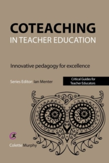 Coteaching in Teacher Education : Innovative Pedagogy for Excellence, Paperback Book