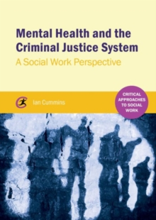 Mental Health and the Criminal Justice System : A Social Work Perspective, Paperback Book