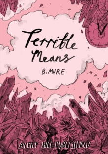 Terrible Means, Paperback / softback Book