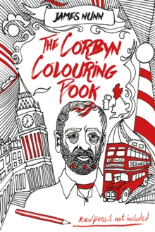 The Corbyn Colouring Book : Austerity-Free Edition, Paperback / softback Book