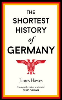 The Shortest History of Germany, Paperback Book