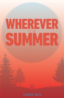 Wherever it is Summer, Paperback Book