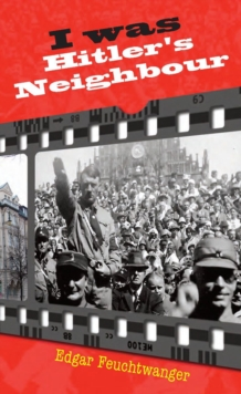 I Was Hitler's Neighbour, Paperback / softback Book
