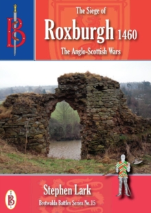 The Siege of Roxburgh 1460, Paperback Book