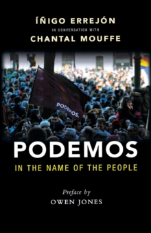 Podemos : In the Name of the People, Paperback Book