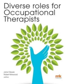 Diverse Roles for Occupational Therapists, Paperback Book