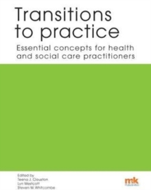 Transitions to practice: Essential concepts for health and social care professions, Paperback Book