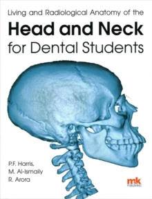 Living and radiological anatomy of the head and neck for dental students, Paperback Book