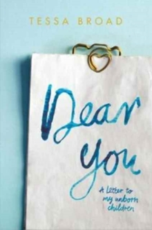 Dear You : A Letter to My Unborn Children, Paperback Book