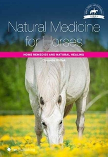Natural Medicine for Horses : Home Remedies and Natural Healing, Paperback Book