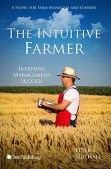 The Intuitive Farmer : Inspiring Management Success, Paperback / softback Book