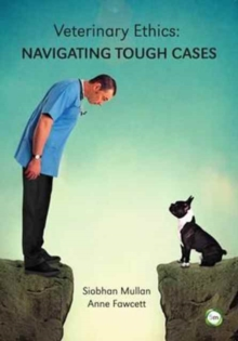 Veterinary Ethics : Navigating Tough Cases, Paperback Book