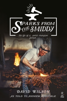 Sparks from the Smiddy, Paperback / softback Book