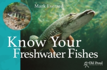 Know Your Freshwater Fishes, Paperback / softback Book