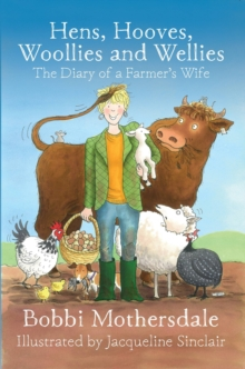 Hens, Hooves, Woollies and Wellies : The Diary of a Farmer's Wife, Paperback Book