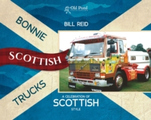 Bonnie Scottish Trucks : A Celebration of Scottish Style, Hardback Book