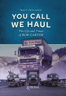 You Call, We Haul : The Life and Times of Bob Carter, Hardback Book