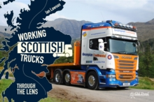 Working Scottish Trucks : Through the Lens, Hardback Book