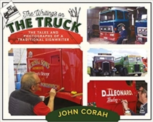 The Writing's on the Truck : The Tales and Photographs of a Traditional Signwriter, Hardback Book