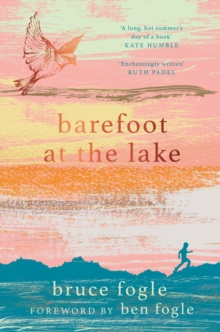 Barefoot At The Lake : A Memoir of Summer People and Water Creatures, EPUB eBook
