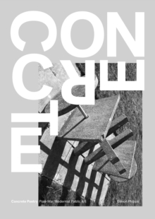 Concrete Poetry : Post-War Modernist Public Art, Hardback Book