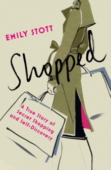 Shopped: A True Story of Secret Shopping and Self-Discovery, Paperback Book