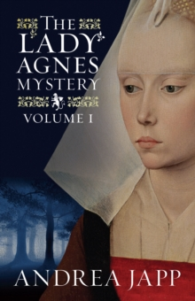 The Lady Agnes Mystery - Volume 1 : The Season of the Beast and The Breath of the Rose, Paperback / softback Book